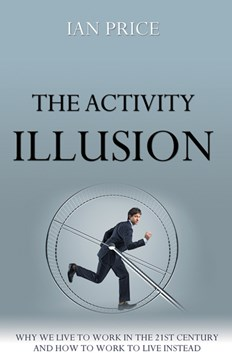 The activity illusion by Ian Price