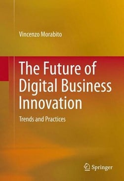 The future of digital business innovation by Vincenzo Morabito