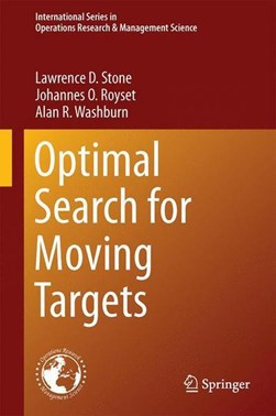 Optimal search for moving targets by Lawrence D. Stone