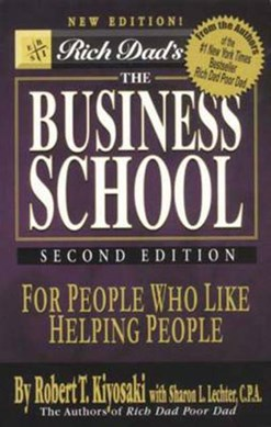 Rich Dad's the Business School by Robert T. Kiyosaki