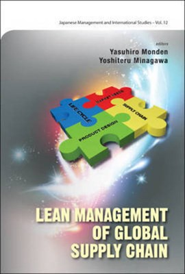 Lean management of global supply chain by YASUHIRO MONDEN