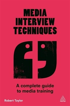 Media interview techniques by Robert Taylor