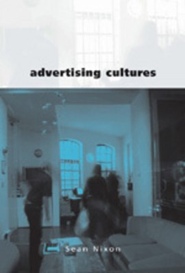 Advertising cultures by Sean Nixon