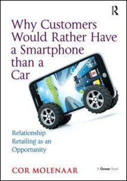 Why customers would rather have a smartphone than a car by Cor Molenaar