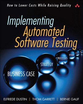 Implementing automated software testing by Elfriede Dustin
