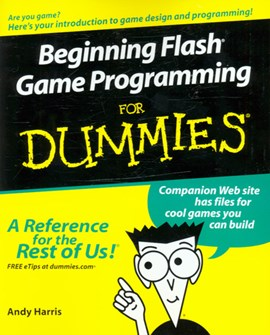 Beginning Flash game programming for dummies by Andy Harris