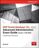 OCP Oracle database 12c advanced administration exam guide