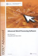 Advanced word processing software using Microsoft Word 2013. BCS ITQ level 3