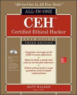 All-in-one CEH certified ethical hacker exam guide by Matthew Walker