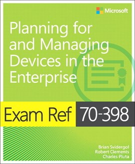 Planning for and managing devices in the enterprise by Brian Svidergol