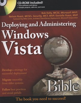 Deploying and administering Windows Vista bible by Bob Kelly