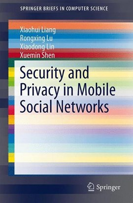 Security and privacy in mobile social networks by Xiaohui Liang