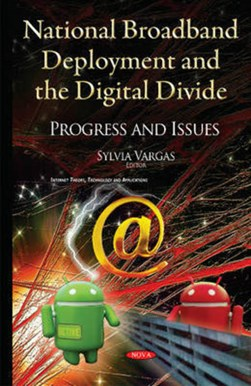 National broadband deployment and the digital divide by Sylvia Vargas