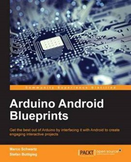 Arduino Android Blueprints by Marco Schwartz