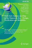 VLSI-SoC: System-on-Chip in the Nanoscale Era - Design, Verification and Reliability