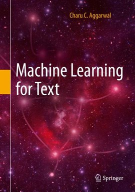 Machine Learning for Text by Charu C. Aggarwal