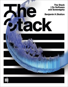 The stack by Benjamin H. Bratton