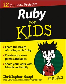 Ruby for kids for dummies by Christopher Haupt