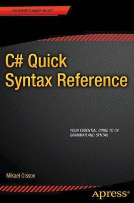 C# Quick Syntax Reference by Mikael Olsson