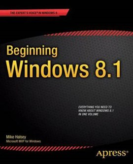 Beginning Windows 8.1 by Mike Halsey