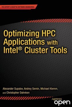 Optimizing HPC applications with intel cluster tools by Alexander Supalov