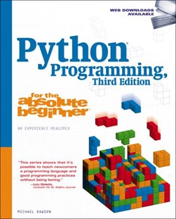 Python programming for the absolute beginner by Mike Dawson