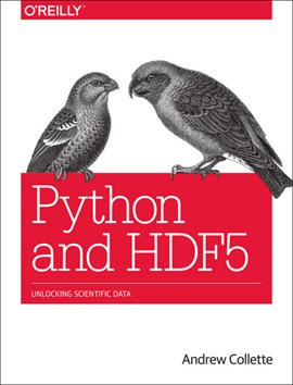 Python and HDF5 by Andrew Collette