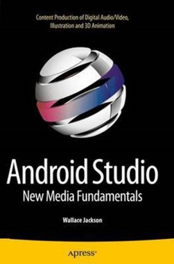 Android Studio New Media Fundamentals by Wallace Jackson