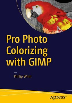 Pro photo colorizing with GIMP by Phillip Whitt