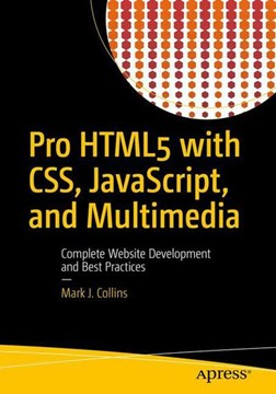 Pro HTML5 with CSS, JavaScript, and multimedia by Mark J Collins