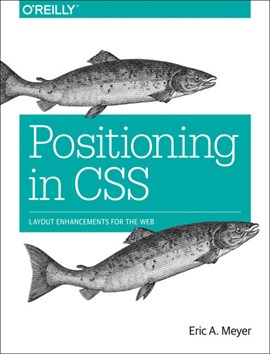 Positioning in CSS by Eric A. Meyer