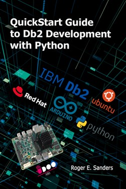 QuickStart Guide to Db2 Development with Python by Roger E. Sanders