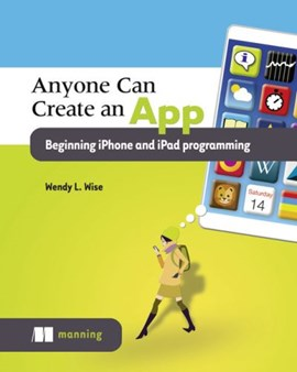 Anyone can create an app by Wendy Wise