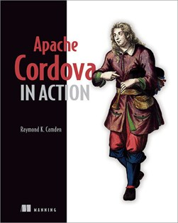 Apache Cordova in action by Raymond Camden