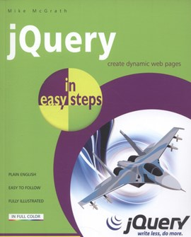 jQuery in easy steps by Mike McGrath