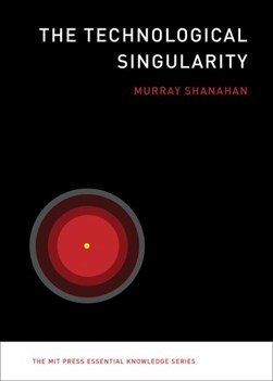 The technological singularity by Murray Shanahan
