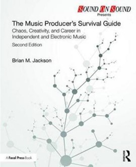 The music producer's survival guide by Brian Jackson