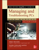Mike Meyers' CompTIA A+ guide to managing and troubleshooting PCs Lab manual