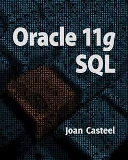 Oracle 11g by Joan Casteel