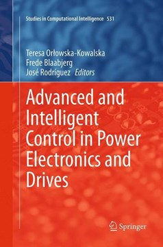 Advanced and Intelligent Control in Power Electronics and Drives by Teresa Orlowska-Kowalska