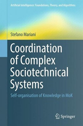 Coordination of complex sociotechnical systems by Stefano Mariani
