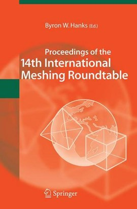 Proceedings of the 14th International Meshing Roundtable by Byron W. Hanks