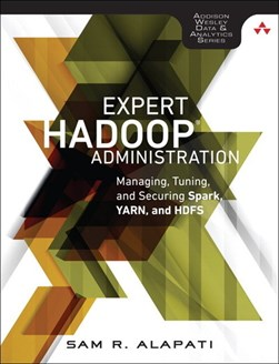 Expert Hadoop 2 administration by Sam R Alapati