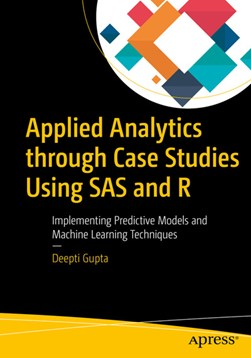 Applied analytics through case studies using SAS and R by Deepti Gupta