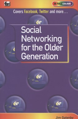 Social Networking For The Older Generation by James Gatenby
