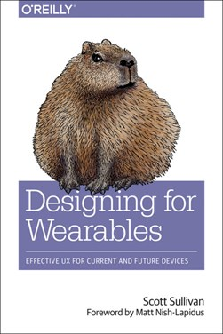 Designing for wearables by Scott Sullivan