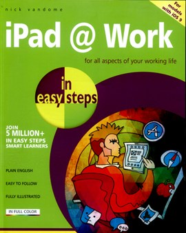 iPad @ work in easy steps by Nick Vandome
