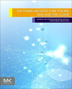 Software architecture for big data and the cloud by Ivan Mistrík