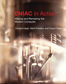 ENIAC in action by Thomas Haigh
