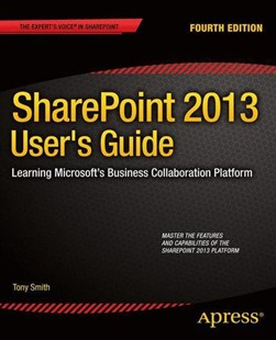 SharePoint 2013 user's guide by Anthony Smith